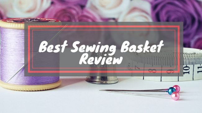 Best Sewing Basket