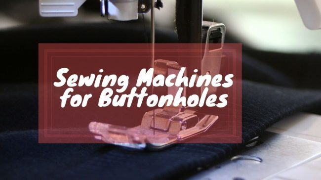 Sewing Machines for ButtonholesSewing Machines for Buttonholes