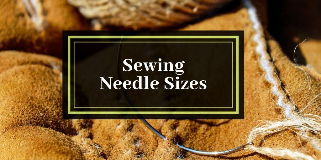 Sewing Needle Sizes