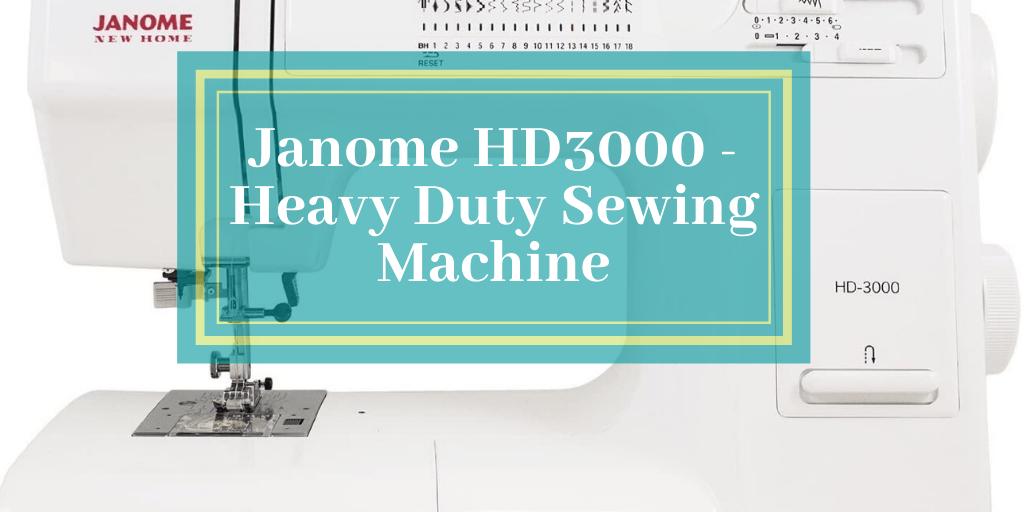Janome HD3000 - Heavy Duty Sewing Machine