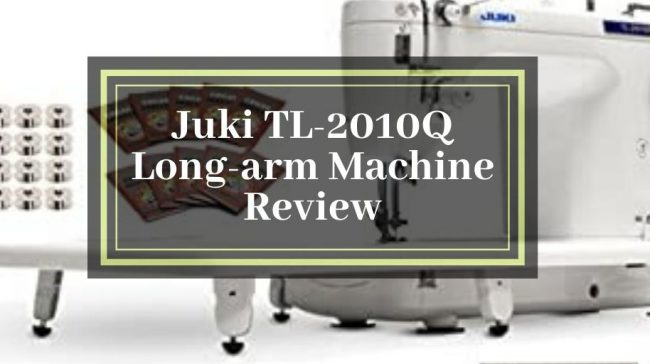 Juki TL-2010Q Long-arm Machine Review