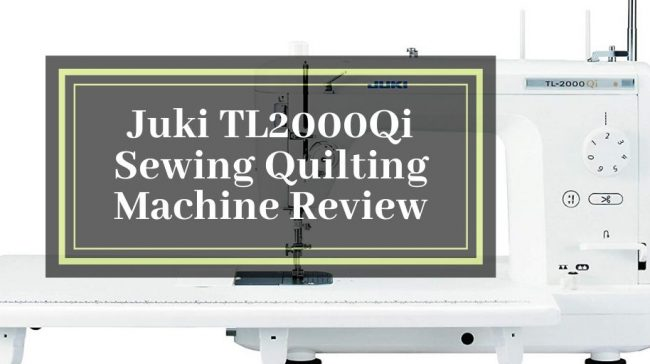 Juki TL2000Qi Sewing Quilting Machine Review