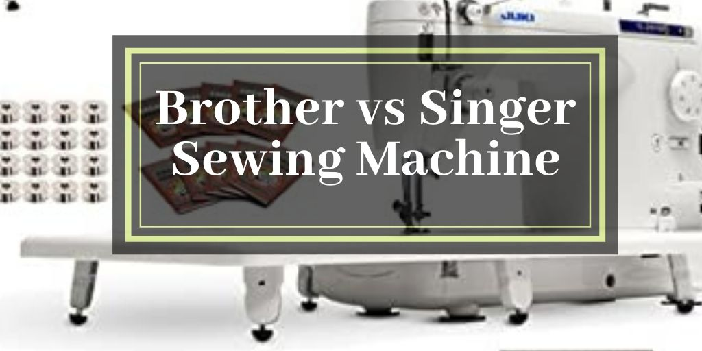 Brother vs Singer Sewing Machine