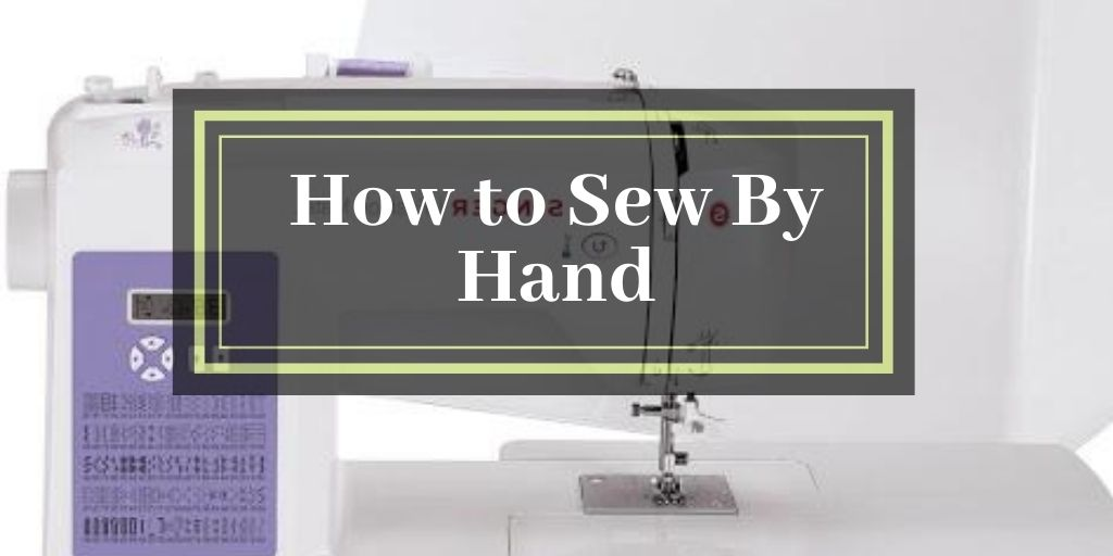 How to Sew By Hand
