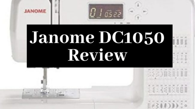 Janome_DC1050_Review