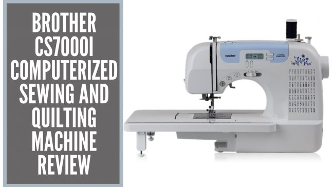 Brother CS7000i Computerized Sewing and Quilting Machine review